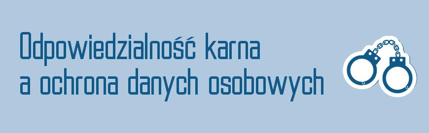 884cc392c698ab Przepisy karne ustawy o ochronie danych osobowych - Blog-DaneOsobowe.pl